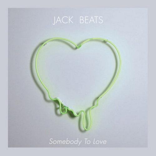 Jack Beats - Somebody ToLove